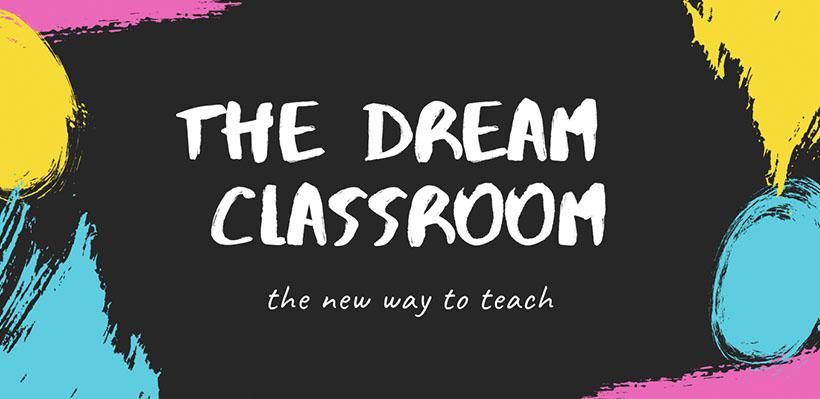 The Dream Classroom